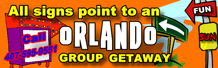 All signs point to an Orlando Group Getaway! Call 407-595-9551.